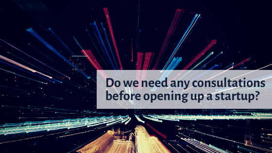 Do we need any consultations before opening up a startup?