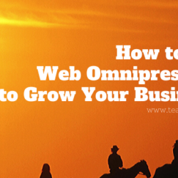 How to Use Web Omnipresence to Grow Your Business?